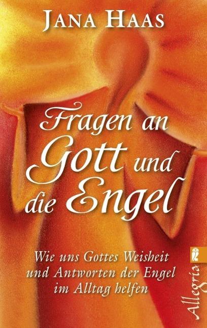 Fragen an Gott und die Engel als Taschenbuch von Jana Haas