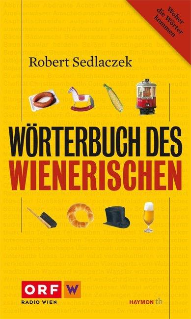 Wörterbuch des Wienerischen als Taschenbuch von Robert Sedlaczek