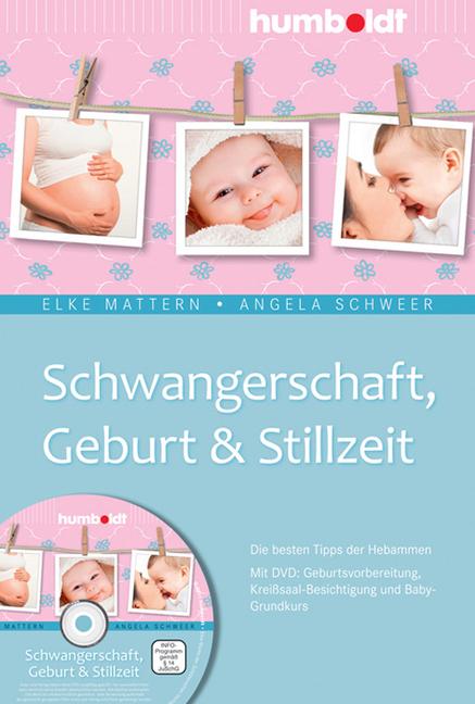 Schwangerschaft, Geburt & Stillzeit als Buch von Elke Mattern, Angela Schweer