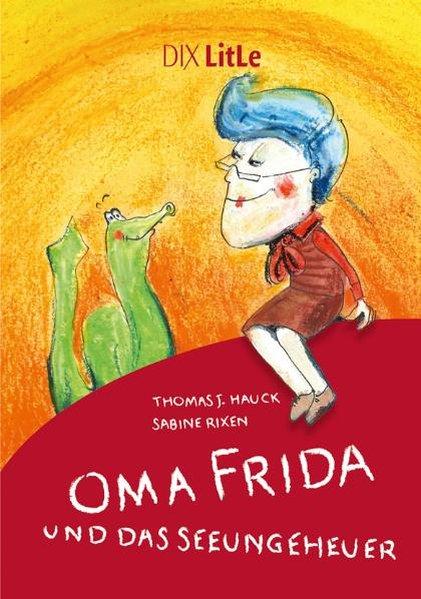 Oma Frida und das Seeungeheuer als Buch von Thomas Johannes Hauck