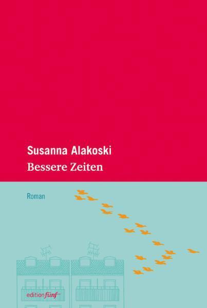 Bessere Zeiten als Buch von Susanna Alakoski, Karin Nölle, Christine Gräbe