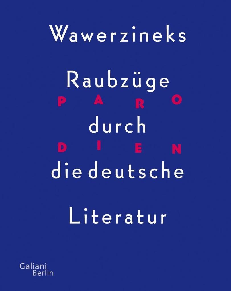 Wawerzineks Raubzüge durch die deutsche Literatur als Buch von Peter Wawerzinek