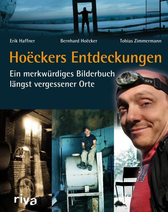 Hoëckers Entdeckungen als Buch von Erik Haffner, Bernhard Hoëcker, Tobias Zimmermann