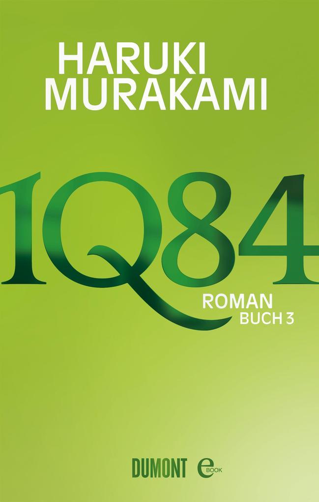 1Q84. Buch 3 als eBook von Haruki Murakami