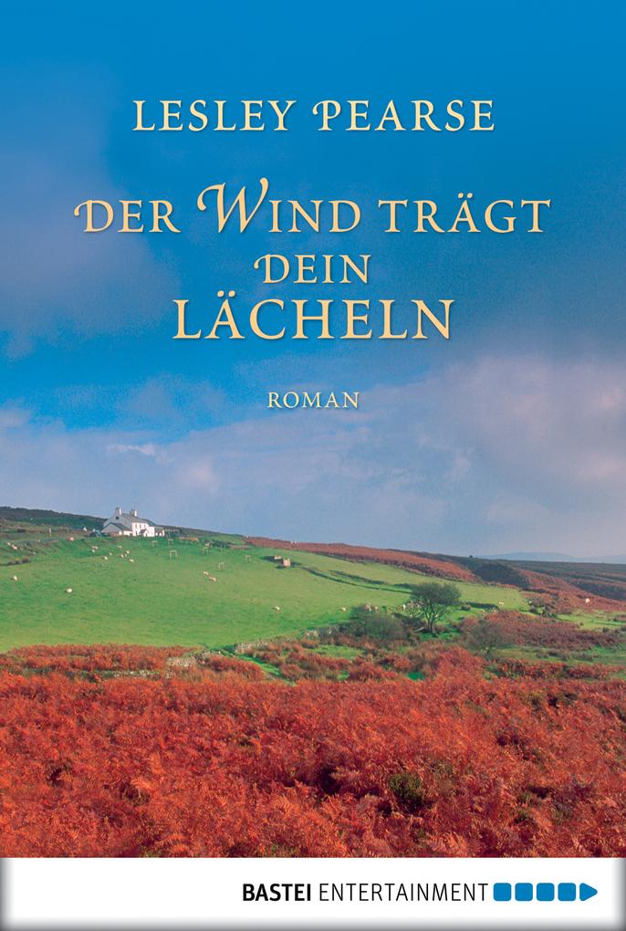 Der Wind trägt dein Lächeln als eBook von Lesley Pearse