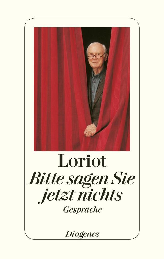 Bitte sagen Sie jetzt nichts ... als Buch von Loriot