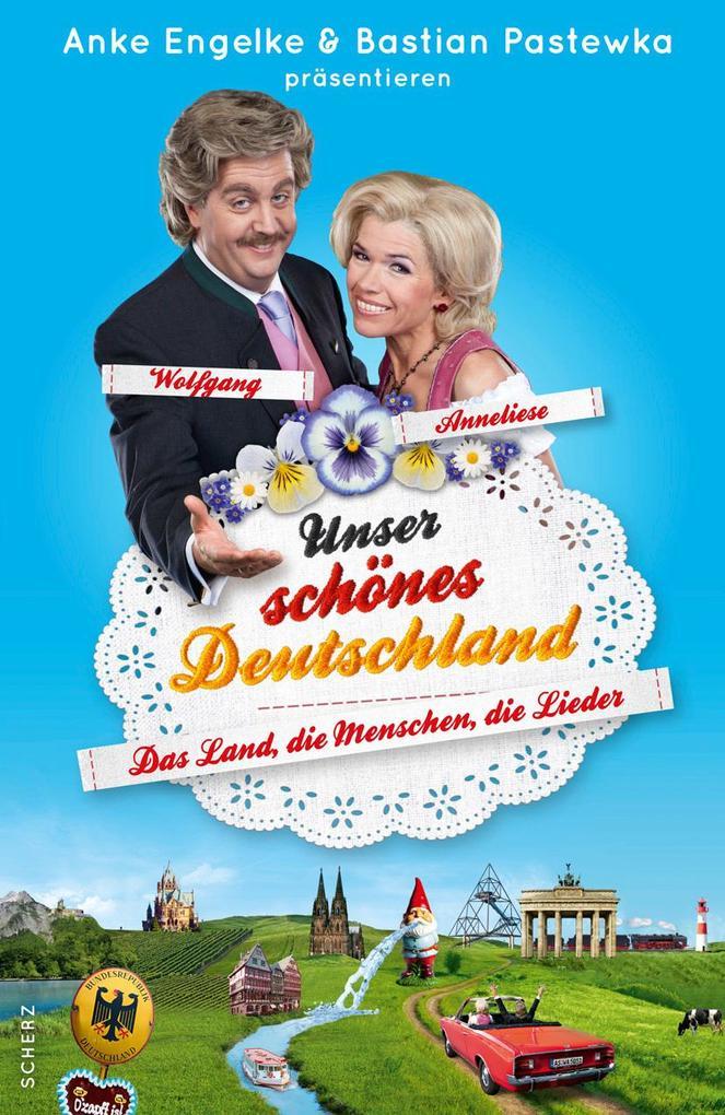 Unser schönes Deutschland präsentiert von Anke Engelke und Bastian Pastewka als Buch von Chris Geletneky, Mark Werner