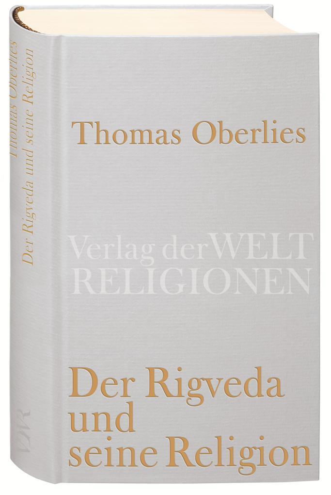Der Rigveda und seine Religion als Buch von Thomas Oberlies