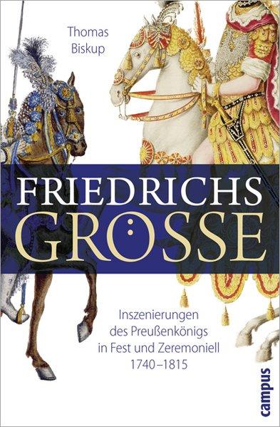 Friedrichs Größe als Buch von Thomas Biskup