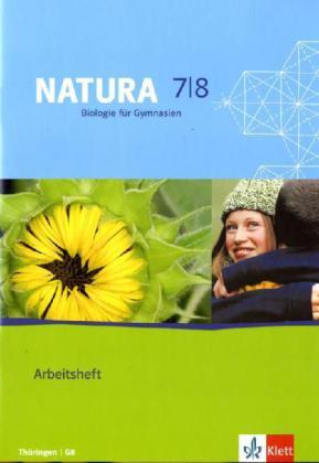 Natura - Biologie für Gymnasien. Neubearbeitung. Arbeitsheft 7. 8. Schuljahr für Thüringen als Buch von