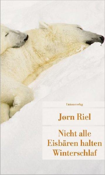 Nicht alle Eisbären halten Winterschlaf als Taschenbuch von Jorn Riel