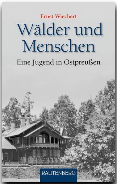 Wälder und Menschen als Buch von Ernst Wiechert