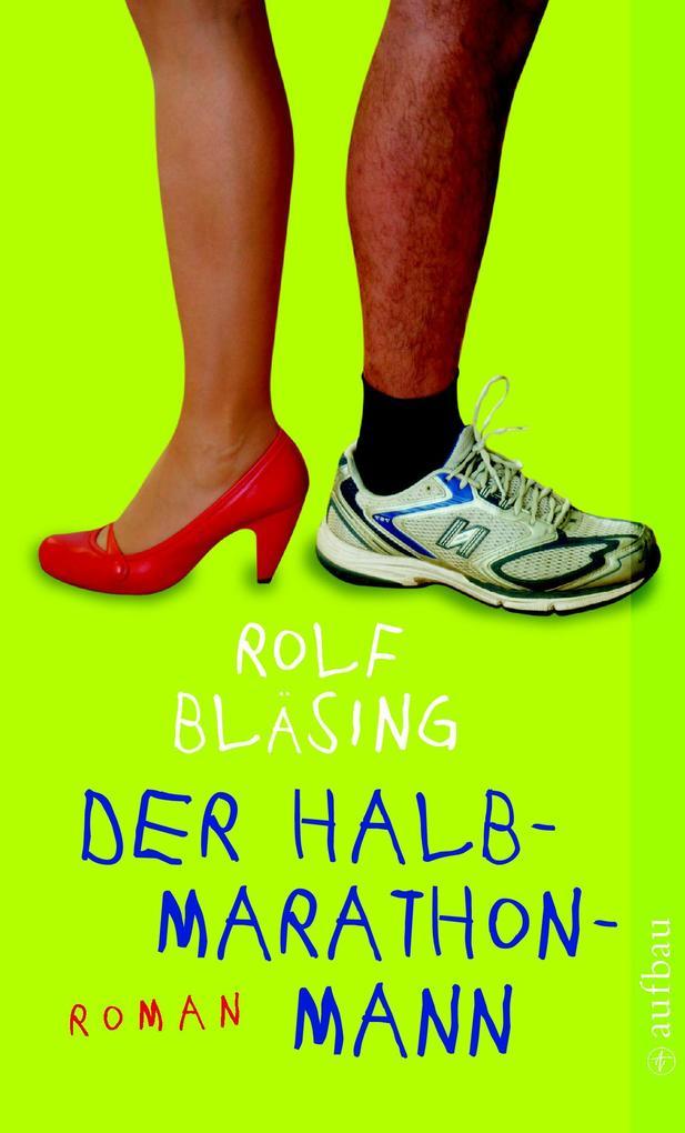 Der Halbmarathon-Mann als eBook von Rolf Bläsing