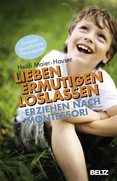 Lieben - ermutigen - loslassen als Taschenbuch von Heidi Maier-Hauser