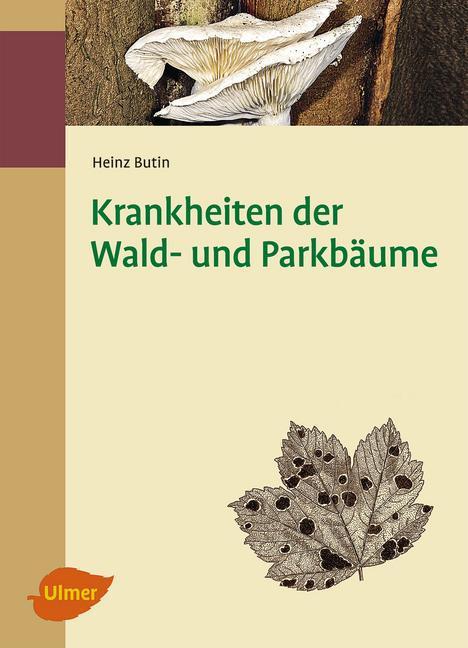 Krankheiten der Wald- und Parkbäume als Buch von Heinz Butin