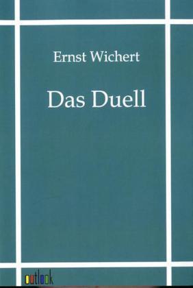 Das Duell als Buch von Ernst Wichert