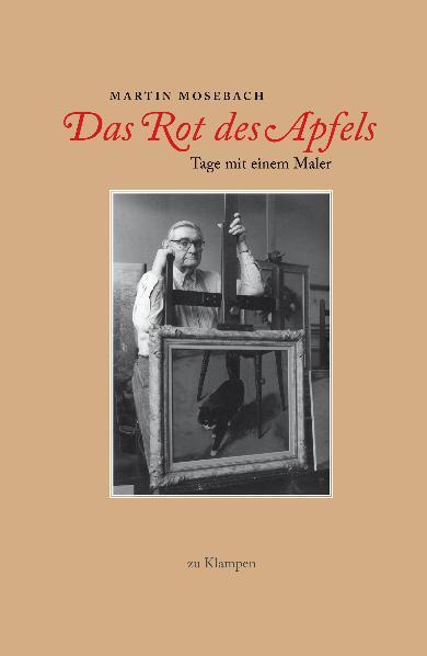 Das Rot des Apfels als Buch von Martin Mosebach