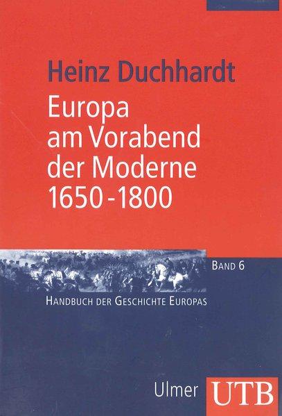 Europa am Vorabend der Moderne 1650 - 1800 als Buch von Heinz Duchhardt