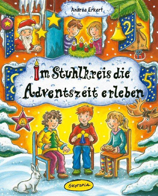 Im Stuhlkreis die Adventszeit erleben als Buch von Andrea Erkert
