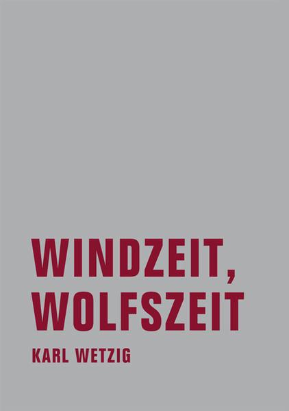Windzeit, Wolfszeit als Buch von Karl L. Wetzig