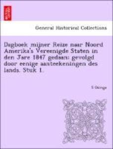 Dagboek mijner Reize naar Noord Amerika´s Veree...