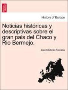 Noticias históricas y descriptivas sobre el gra...