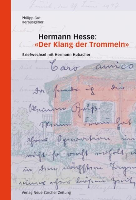 Hermann Hesse: «Der Klang der Trommeln» als Buch von Hermann Hesse, Hermann Hubacher
