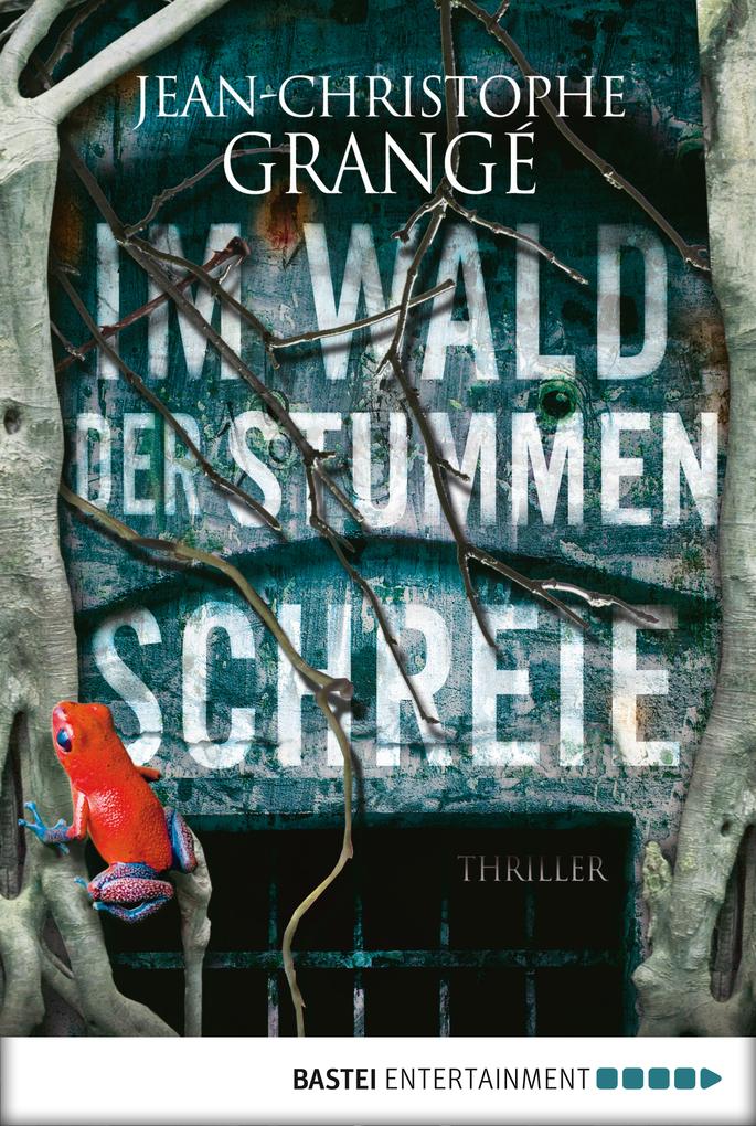 Im Wald der stummen Schreie als eBook von Jean-Christophe Grangé