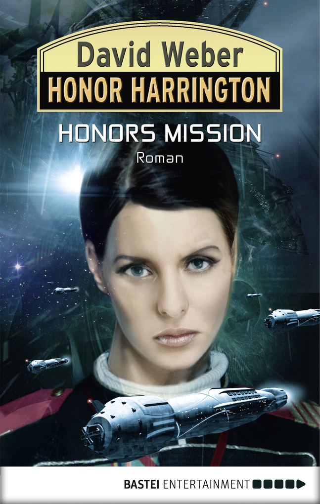 Honor Harrington 25. Honors Mission als eBook von David Weber