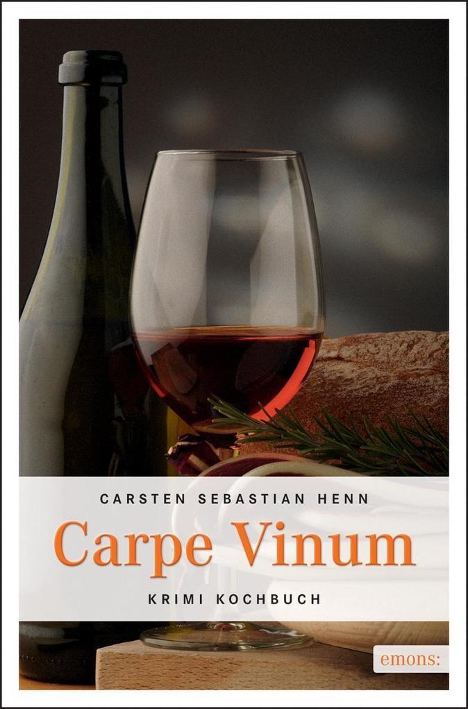 Carpe Vinum als Taschenbuch von Carsten Sebastian Henn