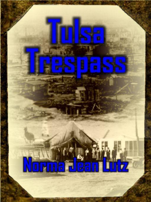 Tulsa Trespass Tulsa Series Book 3 als eBook von Norma Jean Lutz