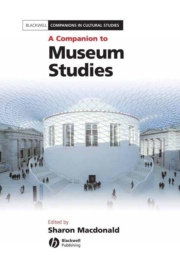 A Companion to Museum Studies als eBook von