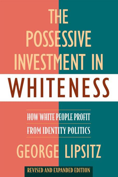 The Possessive Investment in Whiteness als eBook von George Lipsitz