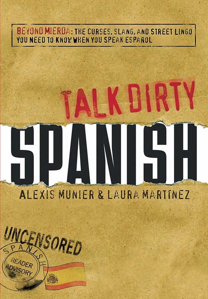 Talk Dirty Spanish als eBook von Alexis Munier,...