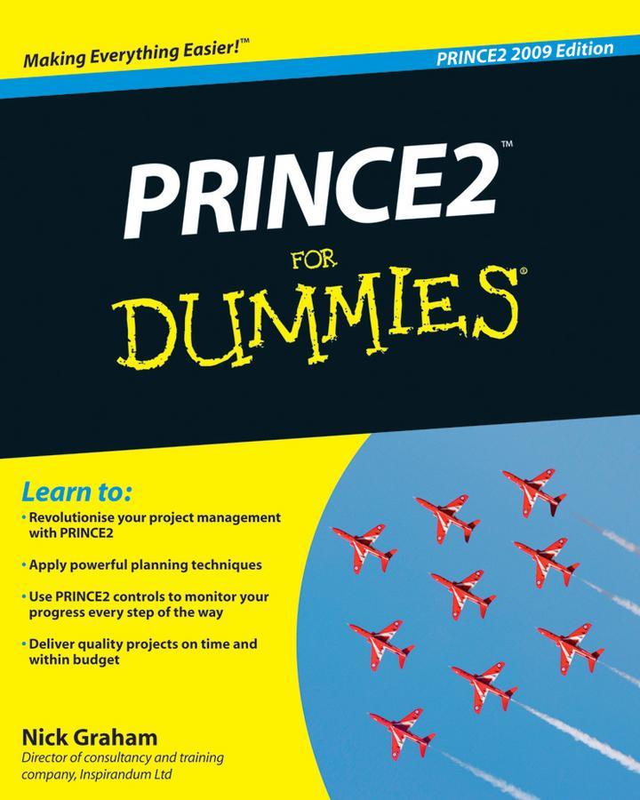 PRINCE2 For Dummies, 2009 Edition als eBook von Nick Graham