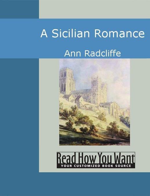 A Sicilian Romance als eBook von Ann Radcliffe - www.ReadHowYouWant.com