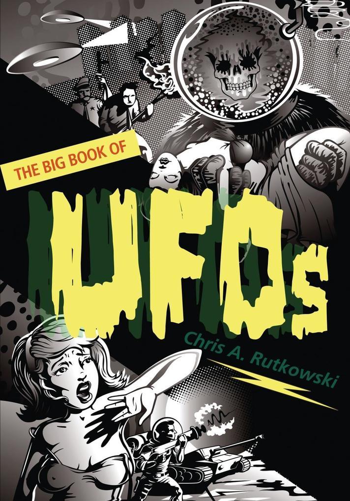 The Big Book of UFOs als eBook von Chris A. Rut...