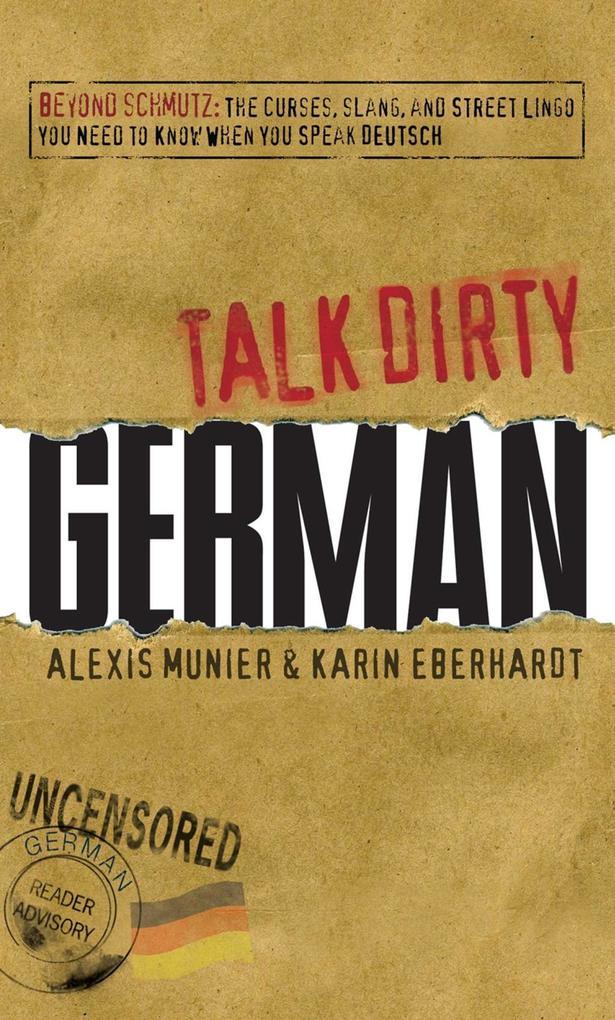 Talk Dirty German als eBook von Alexis Munier