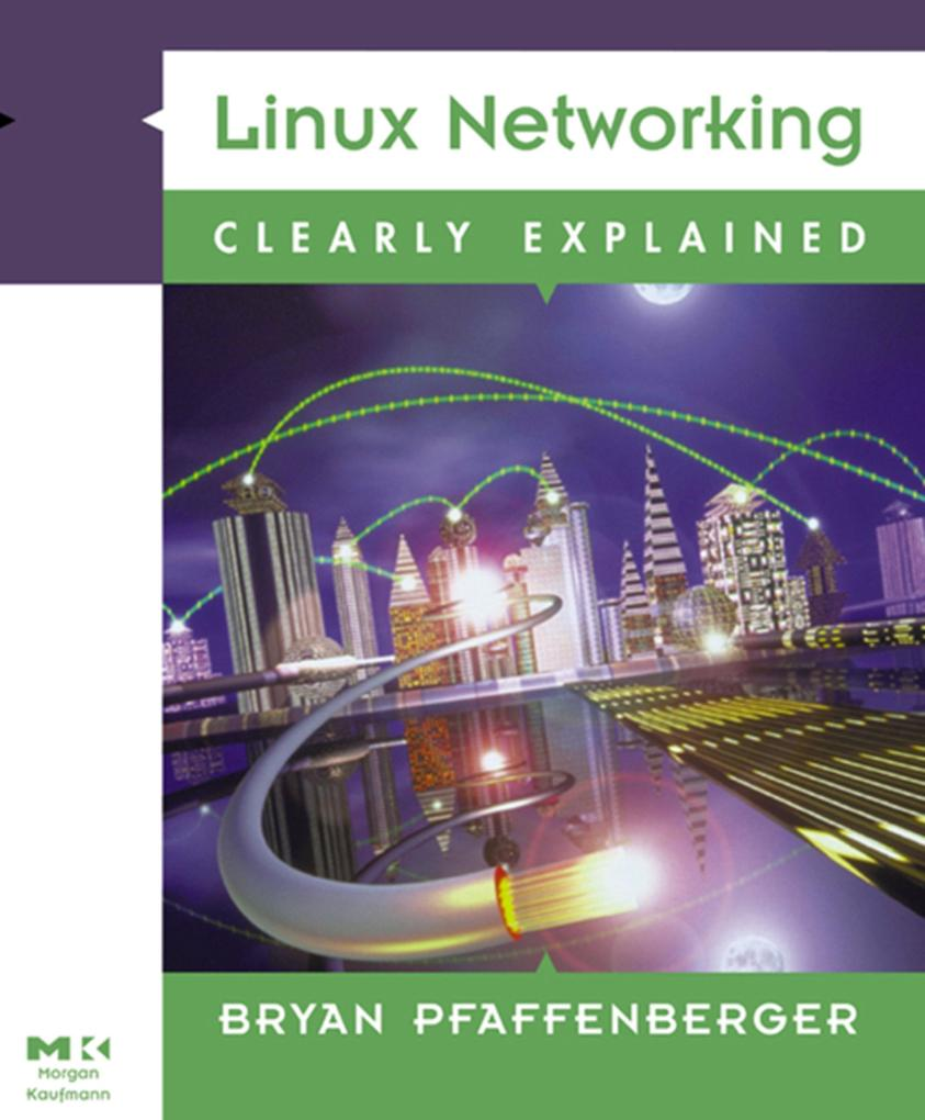Linux Networking Clearly Explained als eBook vo...