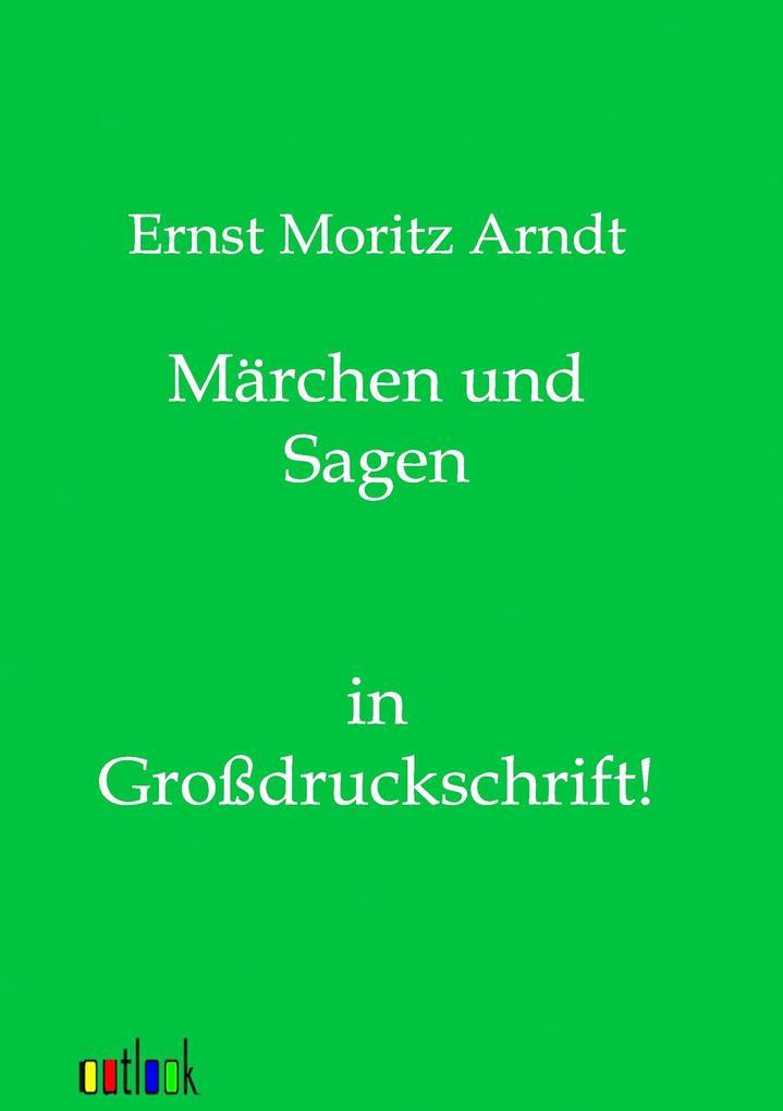 Märchen und Sagen als Buch von Ernst Moritz Arndt