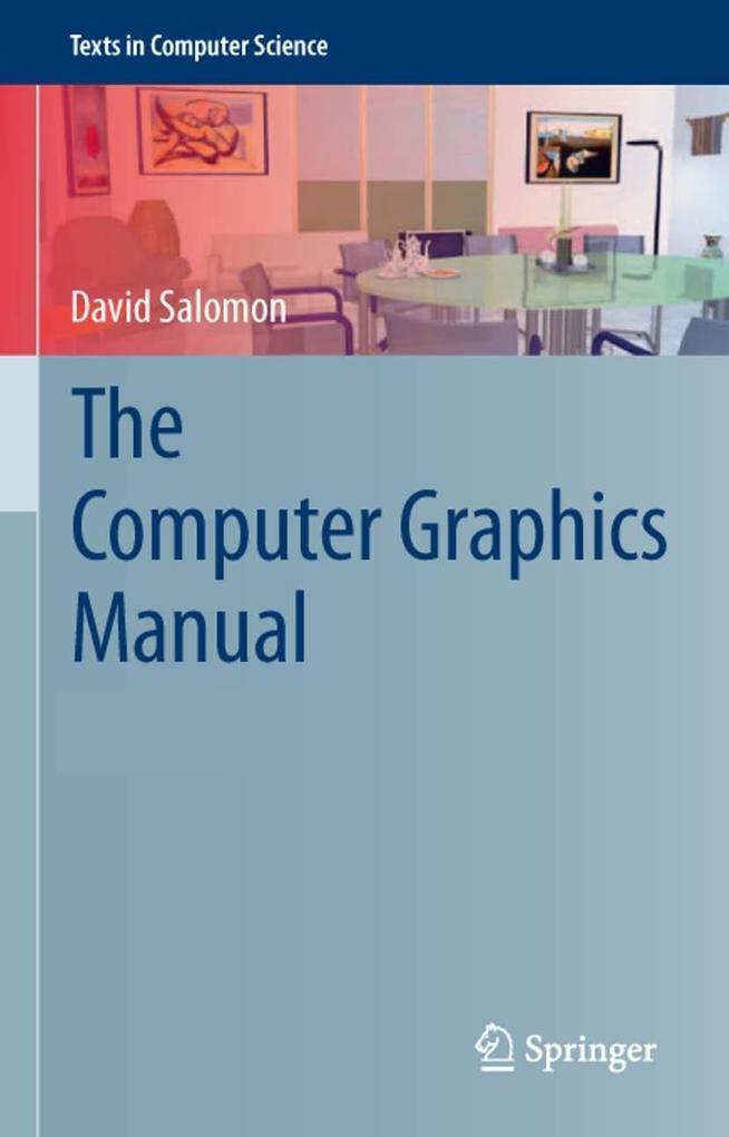 The Computer Graphics Manual als Buch von David...