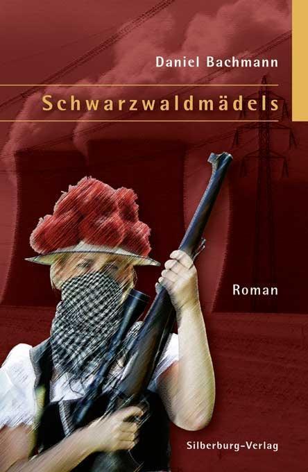 Schwarzwaldmädels als Buch von Daniel Bachmann