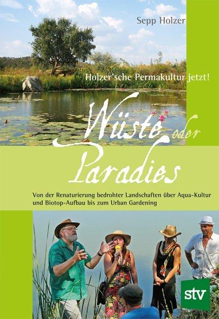 Wüste oder Paradies als Buch von Sepp Holzer