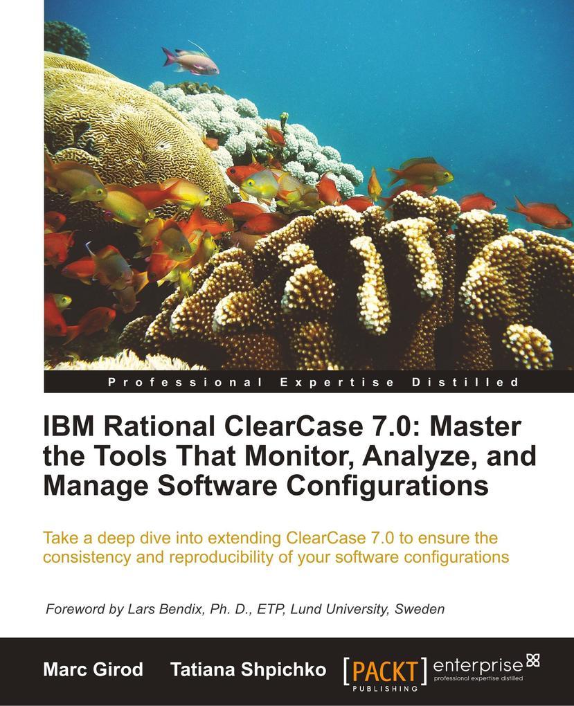 IBM Rational Clearcase 7.0 als Taschenbuch von Marc Girod, Tatiana Shpichko