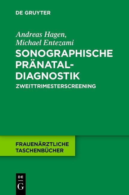 Sonographische Pränataldiagnostik als Buch von Andreas Hagen, Michael Entezami