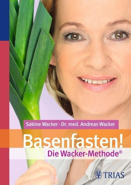 Basenfasten! Die Wacker-Methode als Buch von Sabine Wacker