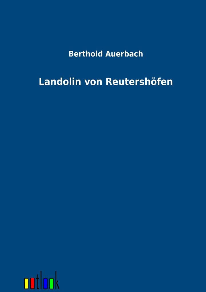 Landolin von Reutershöfen als Buch von Berthold Auerbach