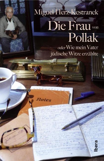 Die Frau von Pollak als Buch von Miguel Herz-Kestranek
