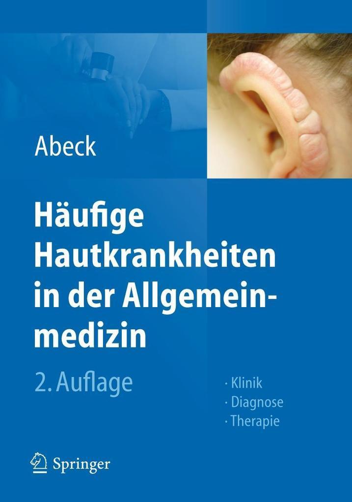 Häufige Hautkrankheiten in der Allgemeinmedizin als Buch von Dietrich Abeck