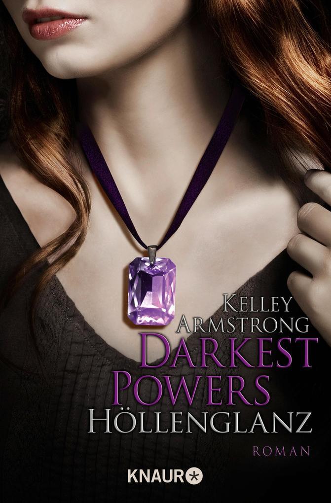 Darkest Powers: Höllenglanz als eBook von Kelley Armstrong